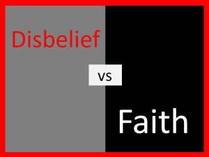 Disbelief.Faith